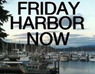 Friday Harbor Now