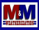 M & M Weatherization CO