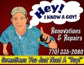 Hey, I Know A Guy!  Renovations & Repairs